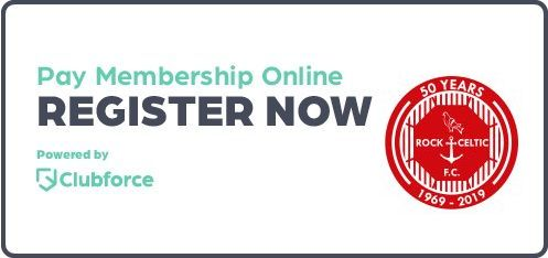 Click here to pay your Rock Celtic FC Membership Online.